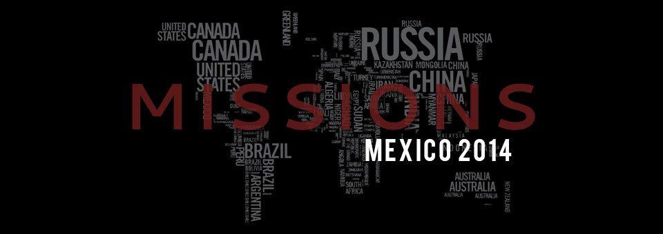 2014 Mexico Mission Trip