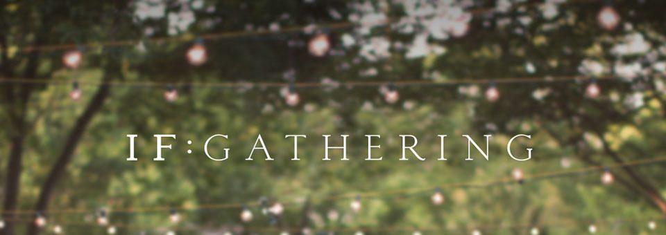IF : Gathering