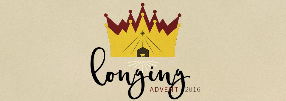 Advent 2016: Longing